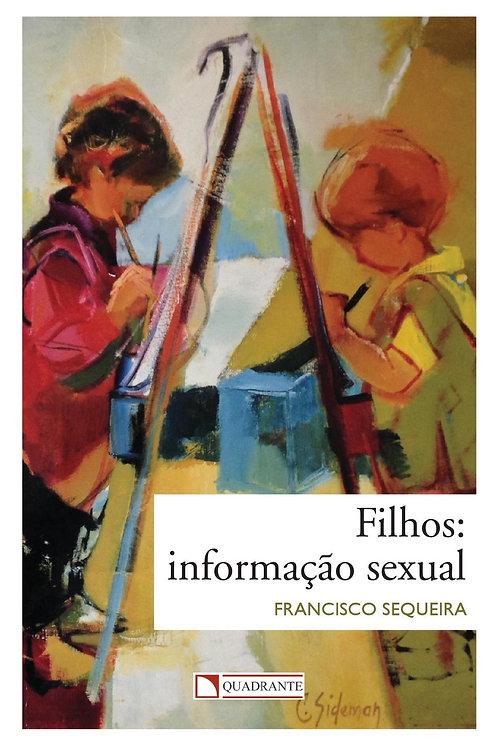 Filhos: Informação sexual - Por - Francisco Sequeira