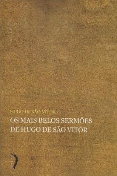 Os Mais belos sermões de Hugo de São Vitor