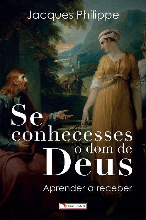 Se conhecesses o dom de Deus - Por - Jacques Philippe