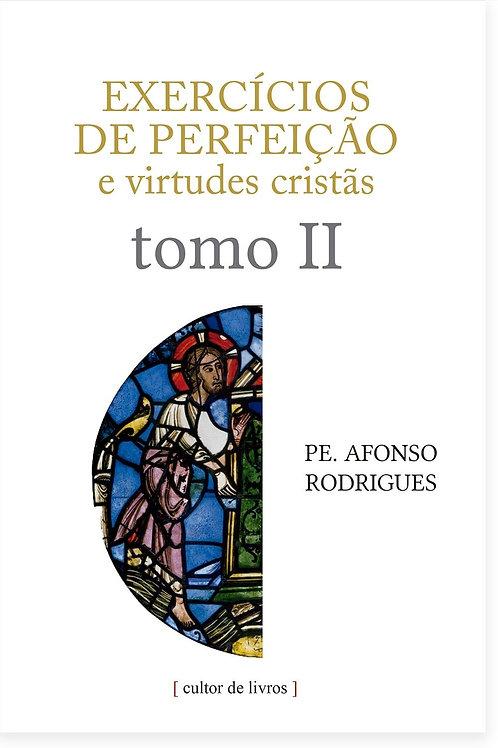 Exercícios de perfeição e virtudes cristãs (volume 2) Por: Afonso Rodrigues