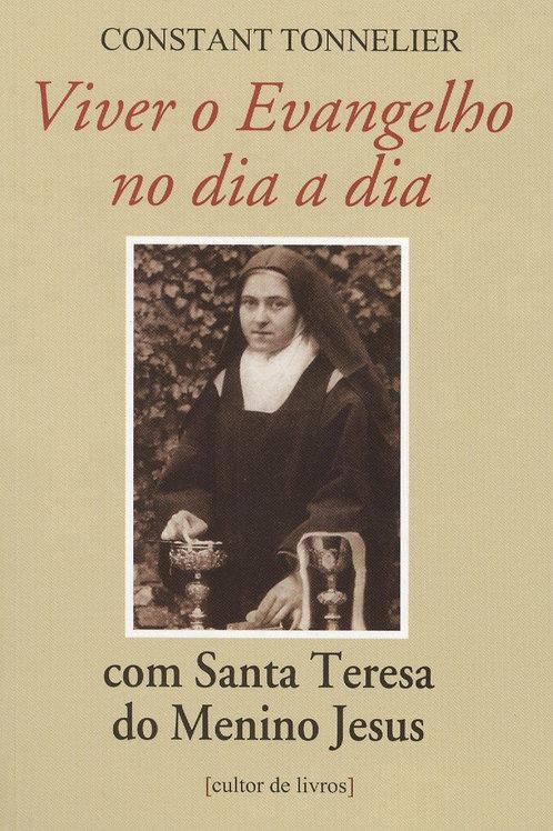 Viver o Evangelho no dia a dia - com Santa Teresa do Menino Jesus - Por Constant