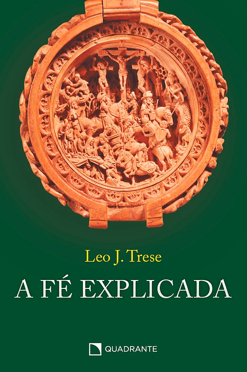 A Fé explicada Por - Leo J. Trese