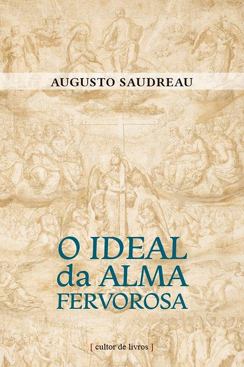 O ideal da alma fervorosa Por: Augusto Saudreau