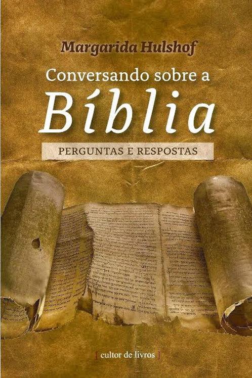 Conversando sobre a Bíblia Por: Margarida Hulshof