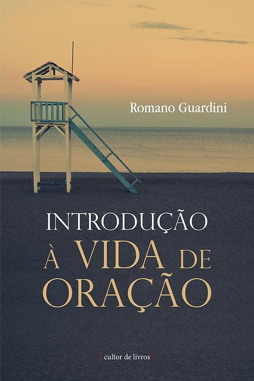 Introdução à vida de oração - Por: Romano Guardini