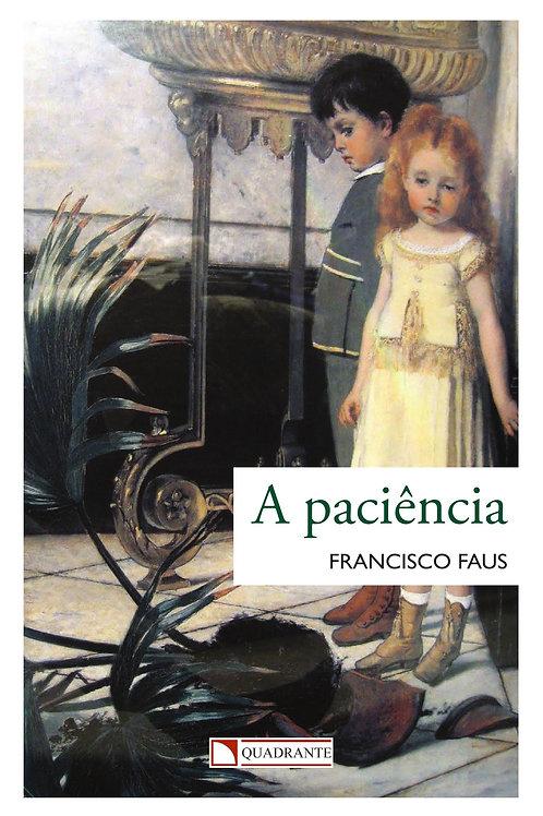 A paciência - Por - Francisco Faus
