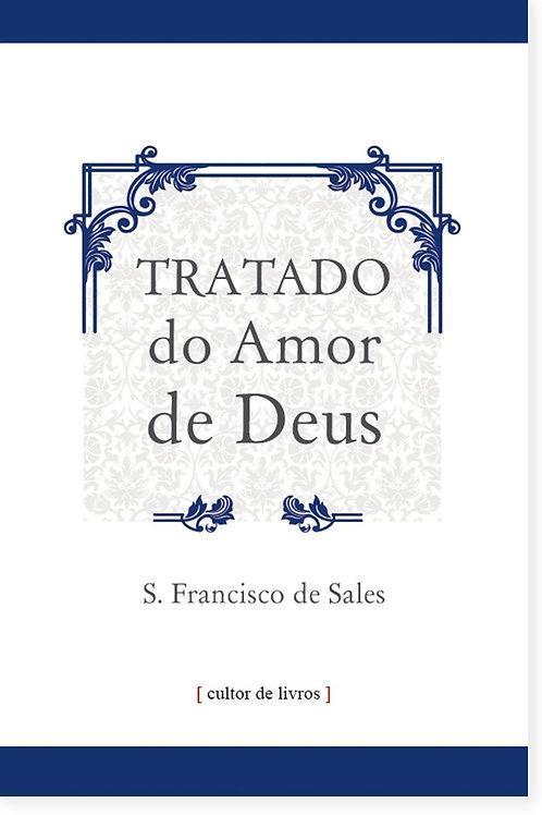 Tratado do amor de Deus - Por: São Francisco de Sales