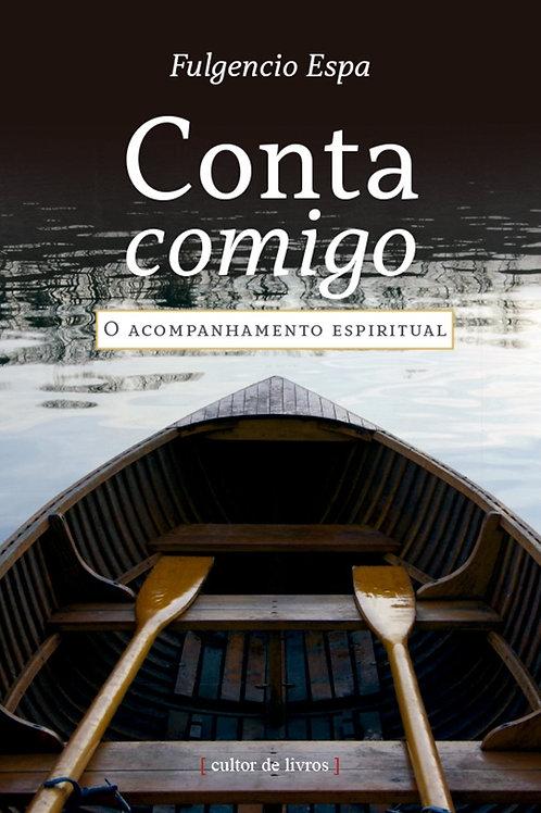 Conta comigo - Acompanhamento espiritual - Por: Fulgencio Espa