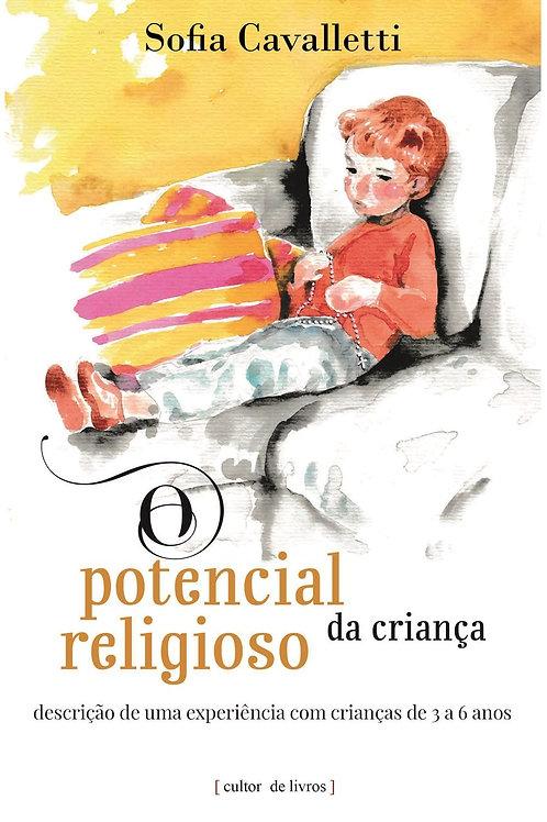 O potencial religioso da criança Por: Sofia Cavalletti