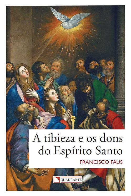 A Tibieza e os dons do Espírito Santo