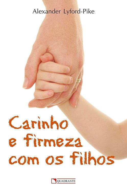 Carinho e firmeza com os filhos - Alexand Lyford-Pikeer