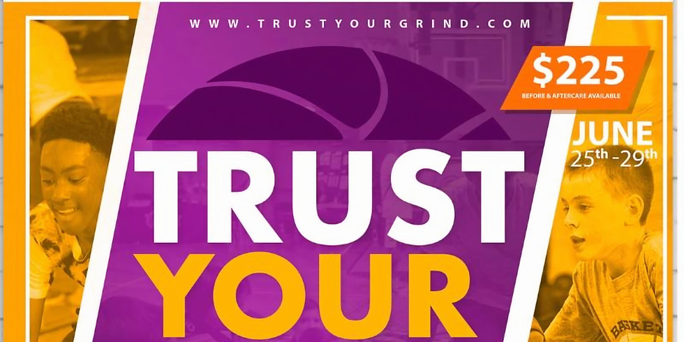 Trust Your Grind Basketball Camp