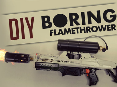 BORING FLAMETHROWER