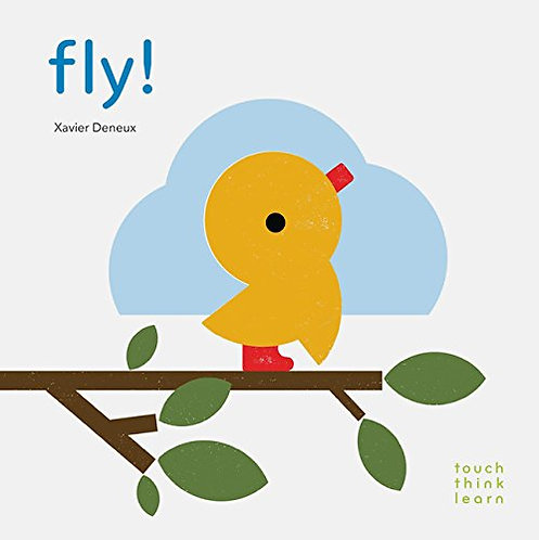 TouchThinkLearn- Fly! Book by Xavier Deneux