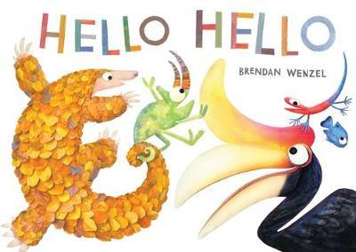 Hello Hello Book by Brendan Wenzel