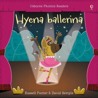 Usborne Phonics Readers: Hyena ballerina