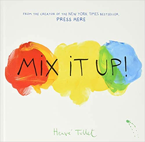 Mix It Up! Book by Hervé Tullet