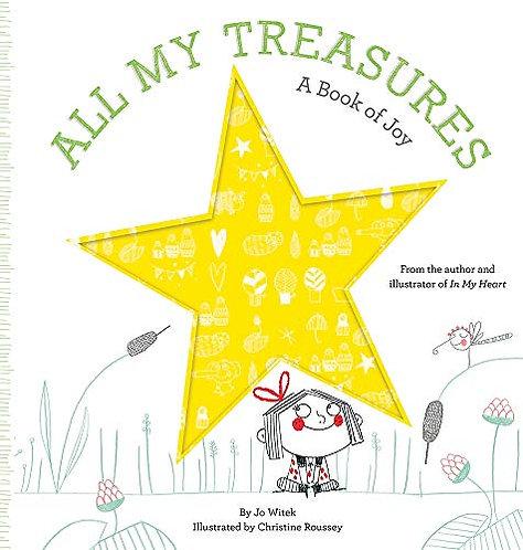 All My Treasures: A Book of Joy by Jo Witek
