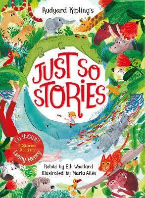 Rudyard Kipling's Just So Stories, Retold by Elli Woollard- Book and CD Pack Book by Elli Woollard