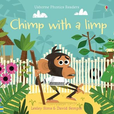 Usborne Phonics Readers Chimp with a Limp Book by Lesley Sims