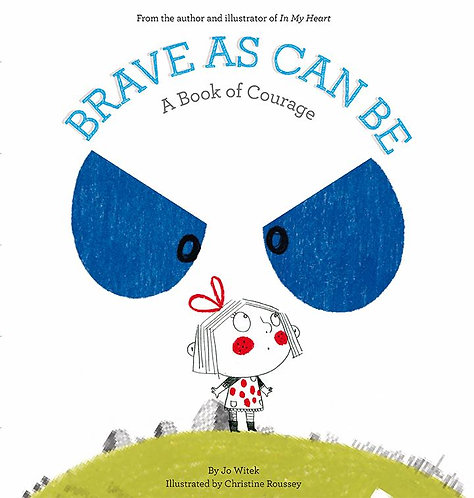 Brave As Can Be: A Book of Courage Book by Jo Witek