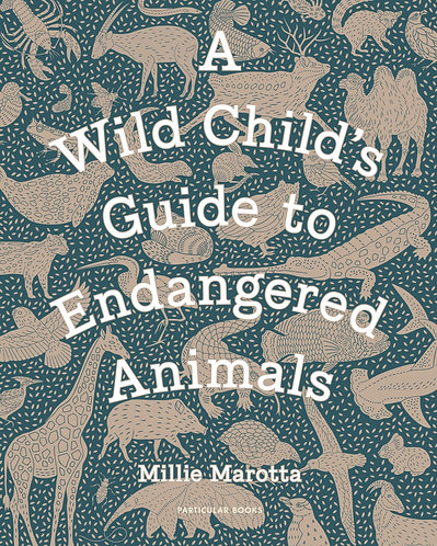 A WILD CHILD'S GUIDE TO ENDANGERED ANIMAL