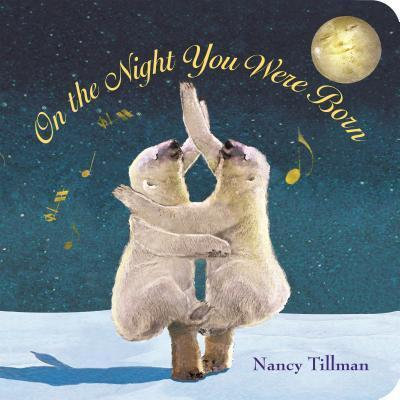 On the Night You Were Born Book by Nancy Tillman