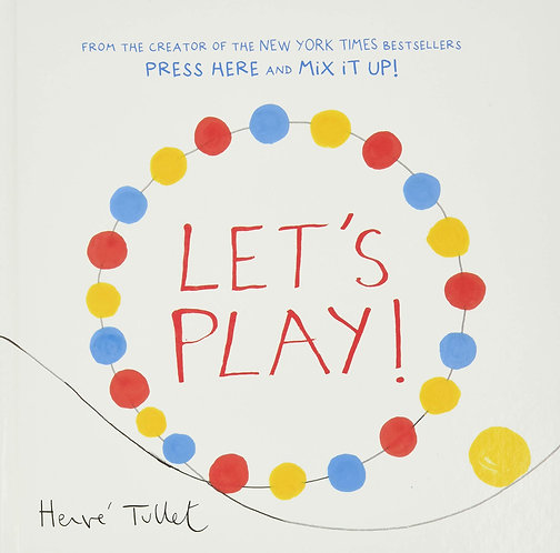 Let's Play! Book by Hervé Tullet
