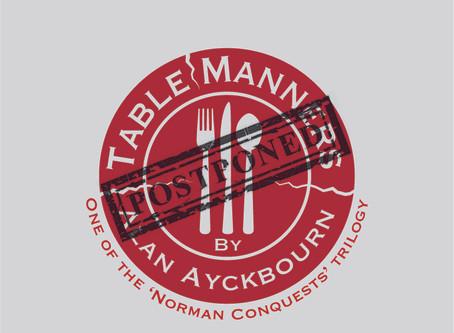 Table Manners postponed until November!
