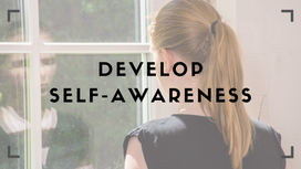 Develop Self-Awareness