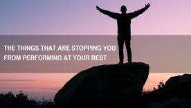 The things that are stopping you from performing at your best