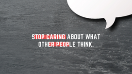 Stop caring about what other people think