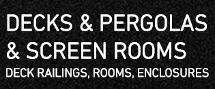 DECKS & PERGOLAS & SCREEN ROOMS.png