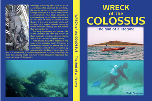 Wreck of Colossus - The find of a lifetime. Written By Todd Stevens
