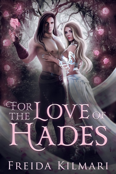 For the Love of Hades by Freida Kilmari