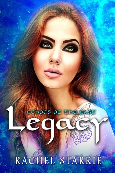 Legacy by Rachel Starkie