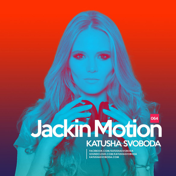 Music by Katusha Svoboda - Jackin Motion #064 is Out Now!
