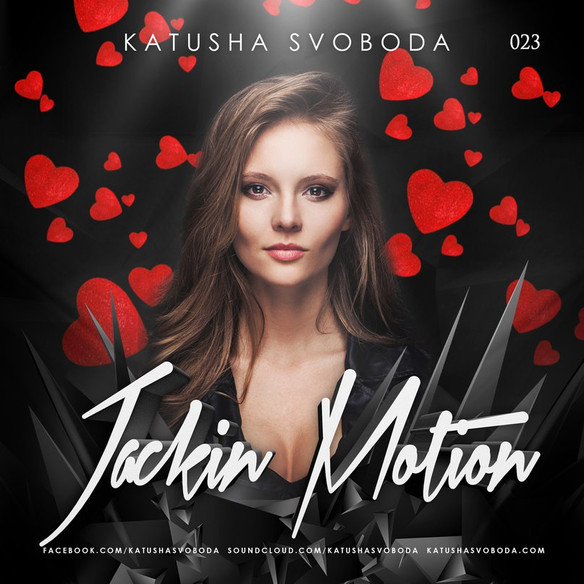 """Music by Katusha Svoboda - Jackin Motion #023 """"Valentine's Special"""" is Out Now!"""