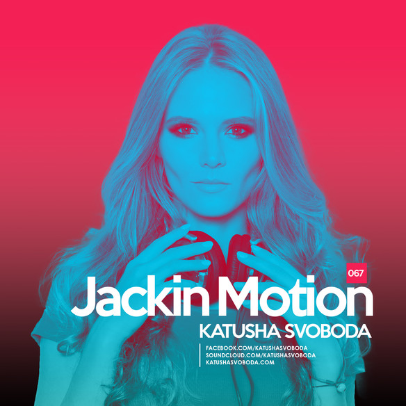 Music by Katusha Svoboda - Jackin Motion #067 is Out Now!