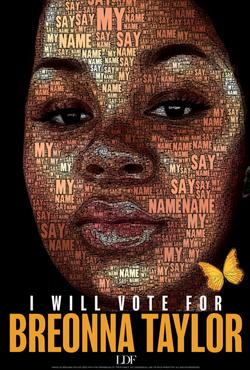 Breonna Taylor  (Please visit voteintheirhonor.com)