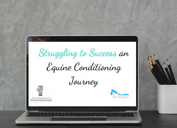 Struggling to Success an Equine Conditioning Journey Webinar
