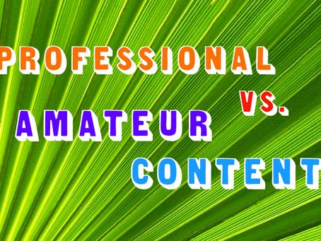 Professional vs. Amateur Content
