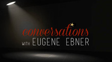 Conversations with Eugene Ebner