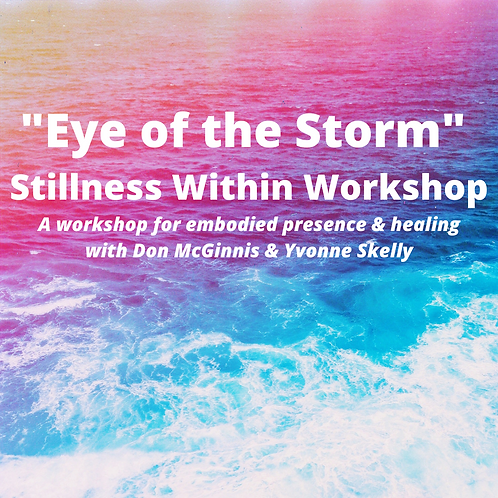 """Eye of the Storm"" - Stillness Within Workshop"