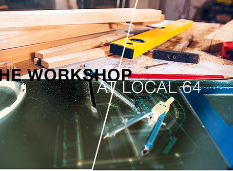 Local 64 Launches Community Workshop
