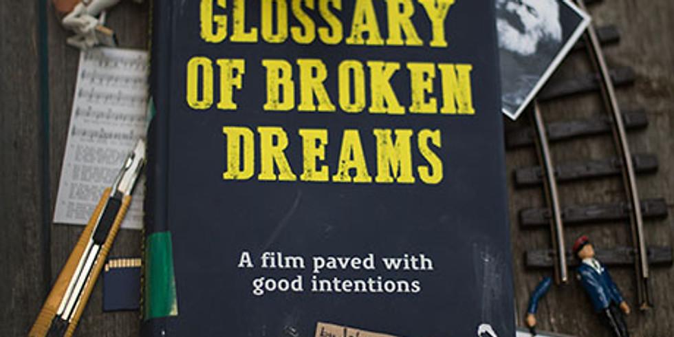 Film Night: Glossary of Broken Dreams
