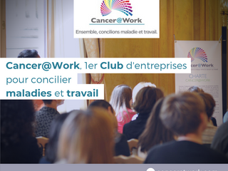 Cancer@Work, club d'entreprises dédié au sujet des maladies et du travail