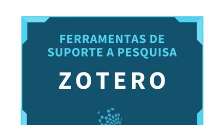 Ferramentas de suporte a pesquisa: Zotero