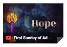 First Sunday of Advent You Tube.JPG