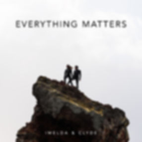 IMELDA & CLYDE - Everything Matters COVE